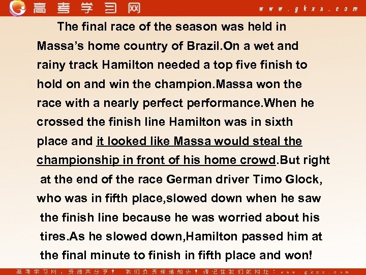The final race of the season was held in Massa's home country of Brazil.