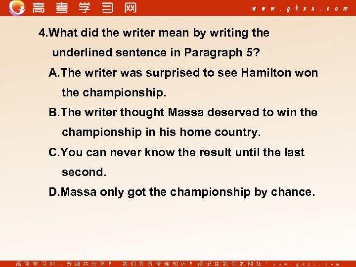 4. What did the writer mean by writing the underlined sentence in Paragraph 5?