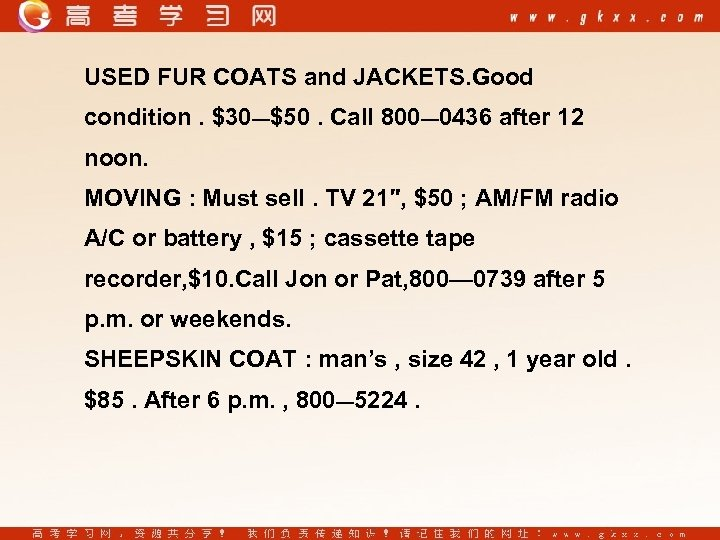USED FUR COATS and JACKETS. Good condition. $30—$50. Call 800— 0436 after 12 noon.