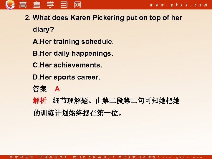 2. What does Karen Pickering put on top of her diary? A. Her training