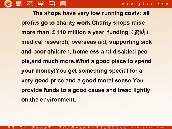 The shops have very low running costs: all profits go to charity work. Charity