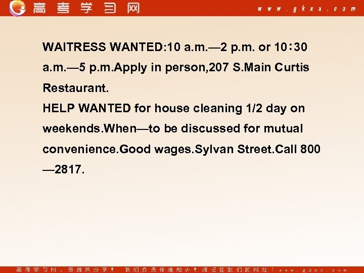 WAITRESS WANTED: 10 a. m. — 2 p. m. or 10∶ 30 a. m.