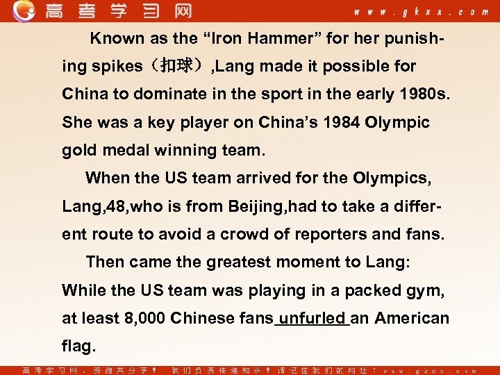 "Known as the ""Iron Hammer"" for her punishing spikes(扣球), Lang made it possible for"