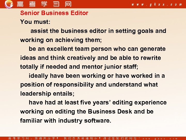 Senior Business Editor You must: assist the business editor in setting goals and working