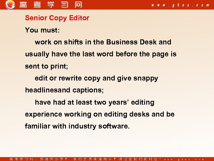 Senior Copy Editor You must: work on shifts in the Business Desk and usually