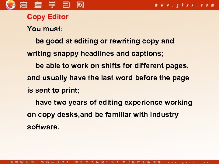 Copy Editor You must: be good at editing or rewriting copy and writing snappy