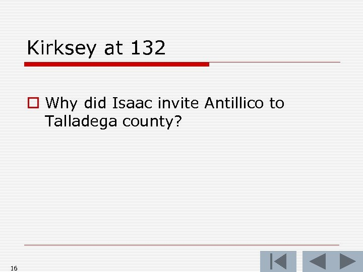 Kirksey at 132 o Why did Isaac invite Antillico to Talladega county? 16