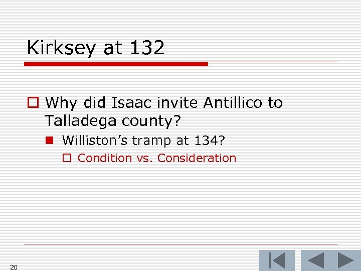 Kirksey at 132 o Why did Isaac invite Antillico to Talladega county? n Williston's