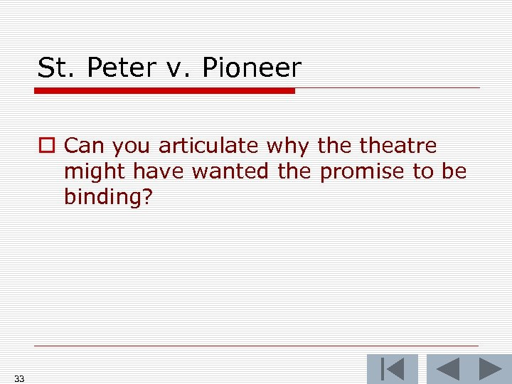 St. Peter v. Pioneer o Can you articulate why theatre might have wanted the