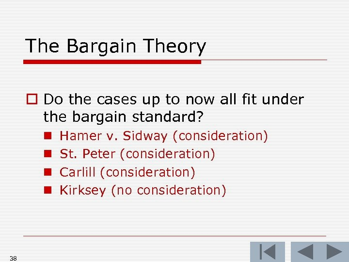 The Bargain Theory o Do the cases up to now all fit under the