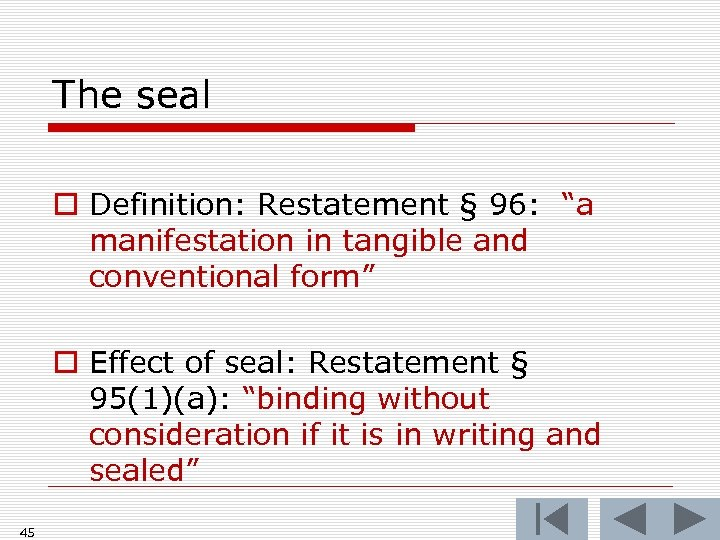 """The seal o Definition: Restatement § 96: """"a manifestation in tangible and conventional form"""""""