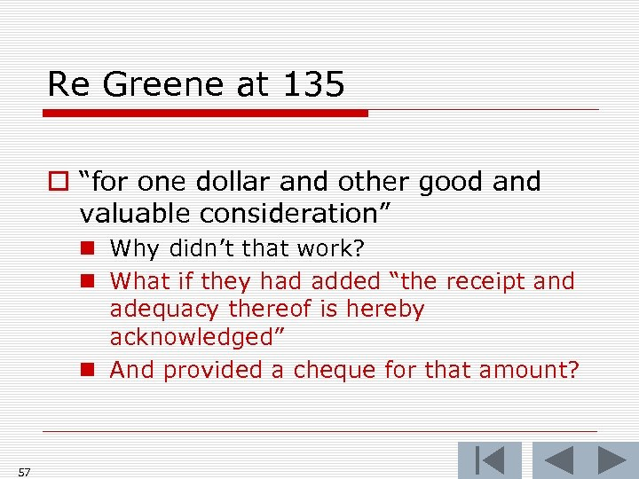 """Re Greene at 135 o """"for one dollar and other good and valuable consideration"""""""