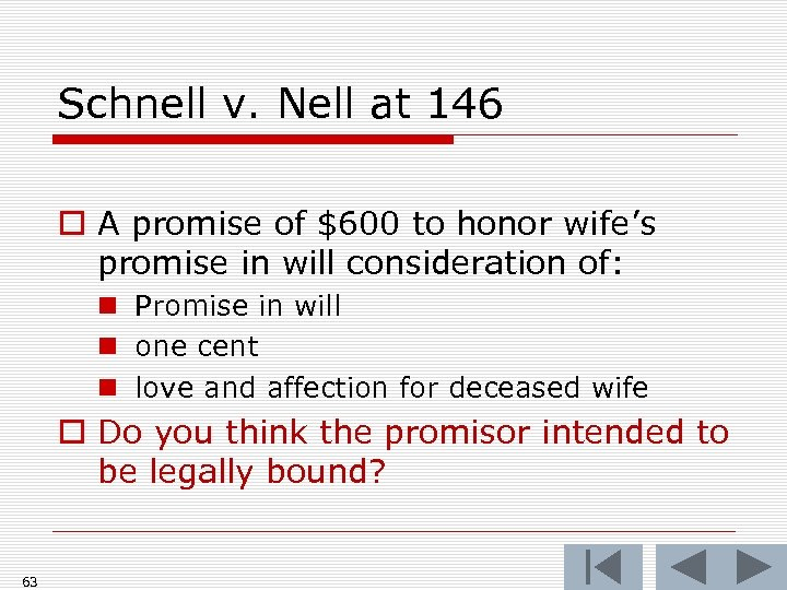 Schnell v. Nell at 146 o A promise of $600 to honor wife's promise