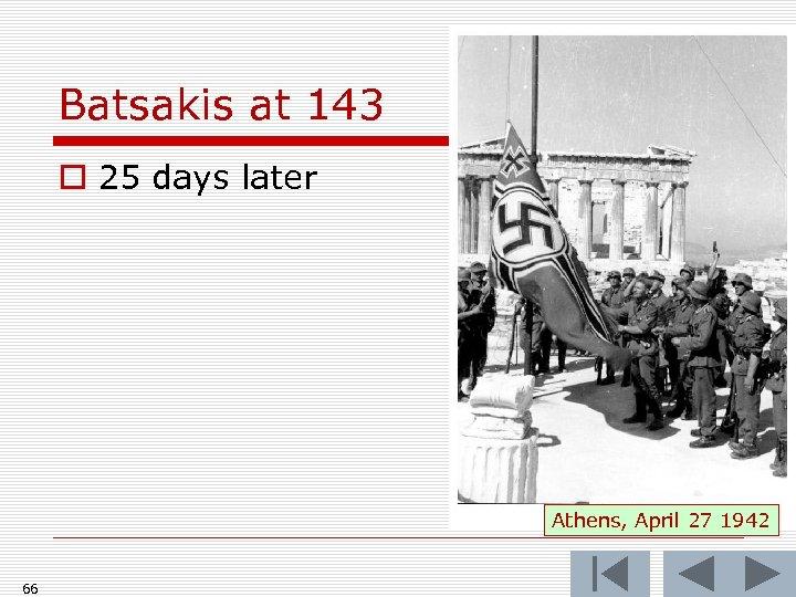 Batsakis at 143 o 25 days later Athens, April 27 1942 66