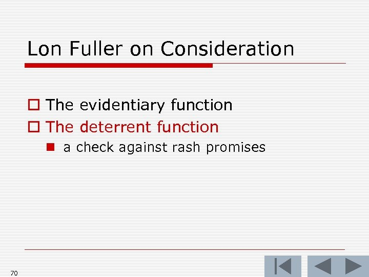 Lon Fuller on Consideration o The evidentiary function o The deterrent function n a