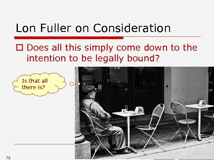 Lon Fuller on Consideration o Does all this simply come down to the intention