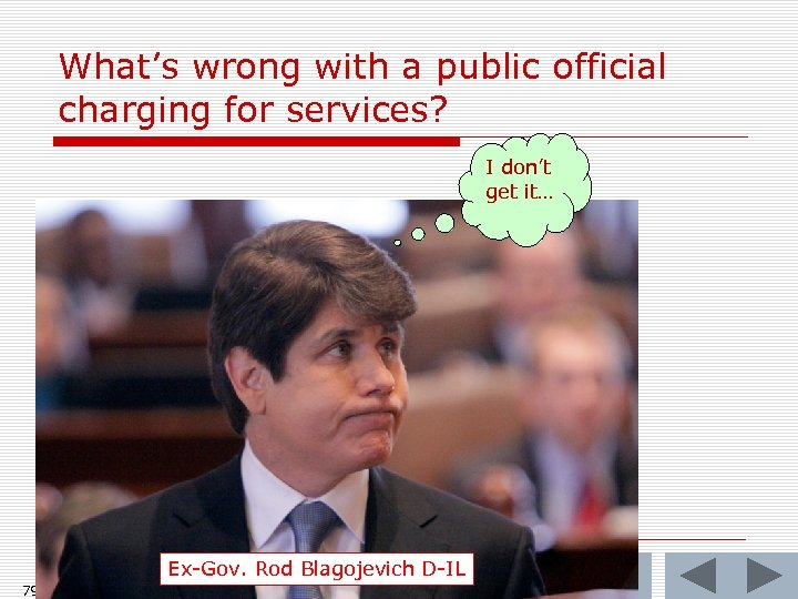 What's wrong with a public official charging for services? I don't get it… Ex-Gov.
