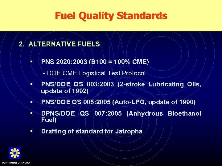 Fuel Quality Standards 2. ALTERNATIVE FUELS § PNS 2020: 2003 (B 100 = 100%