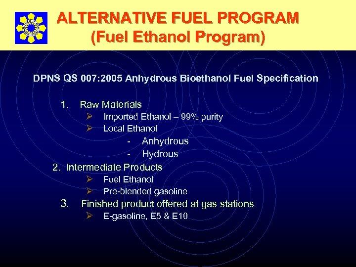 ALTERNATIVE FUEL PROGRAM (Fuel Ethanol Program) DPNS QS 007: 2005 Anhydrous Bioethanol Fuel Specification