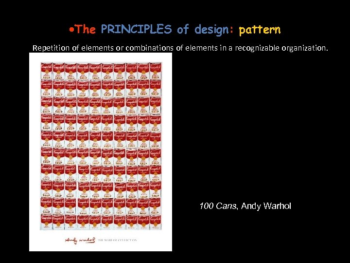 ·The PRINCIPLES of design: pattern Repetition of elements or combinations of elements in a