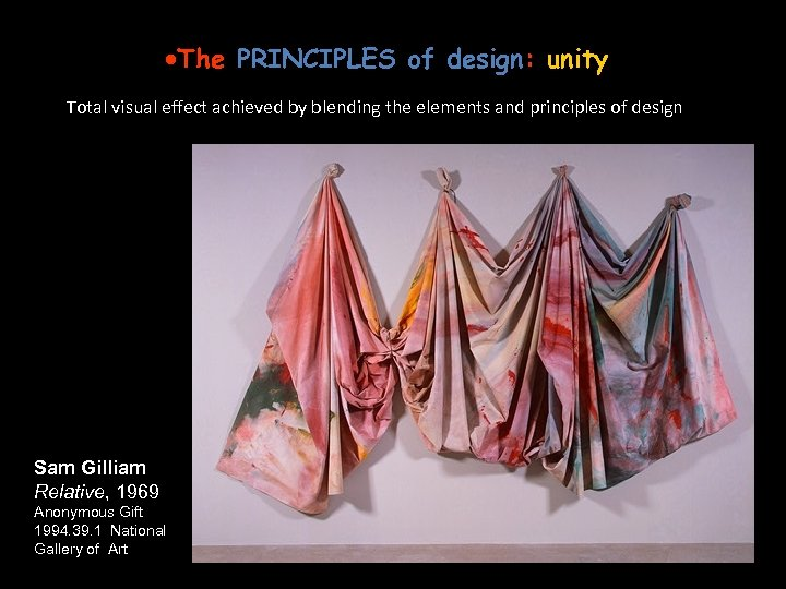 ·The PRINCIPLES of design: unity Total visual effect achieved by blending the elements and