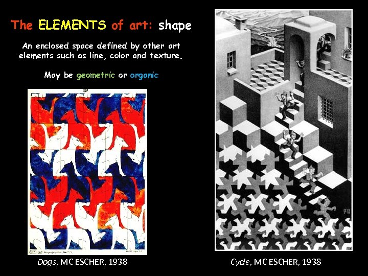 The ELEMENTS of art: shape An enclosed space defined by other art elements such