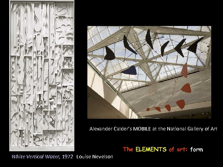 Alexander Calder's MOBILE at the National Gallery of Art The ELEMENTS of art: form