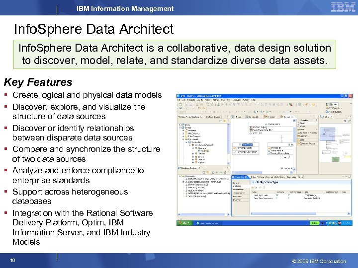 IBM Information Management Info. Sphere Data Architect is a collaborative, data design solution to