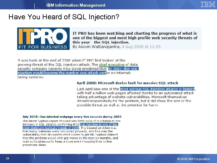 IBM Information Management Have You Heard of SQL Injection? 24 © 2009 IBM Corporation