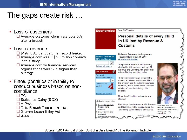 IBM Information Management The gaps create risk … § Loss of customers Average customer