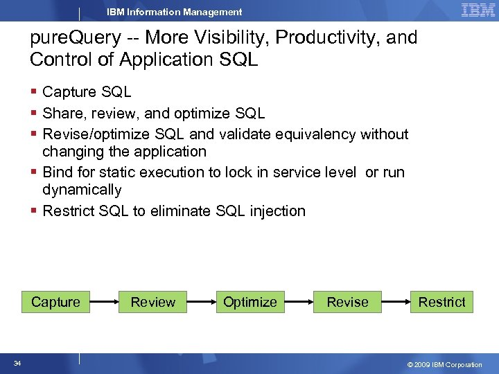 IBM Information Management pure. Query -- More Visibility, Productivity, and Control of Application SQL