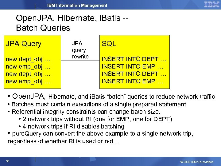 IBM Information Management Open. JPA, Hibernate, i. Batis -Batch Queries JPA Query new dept_obj