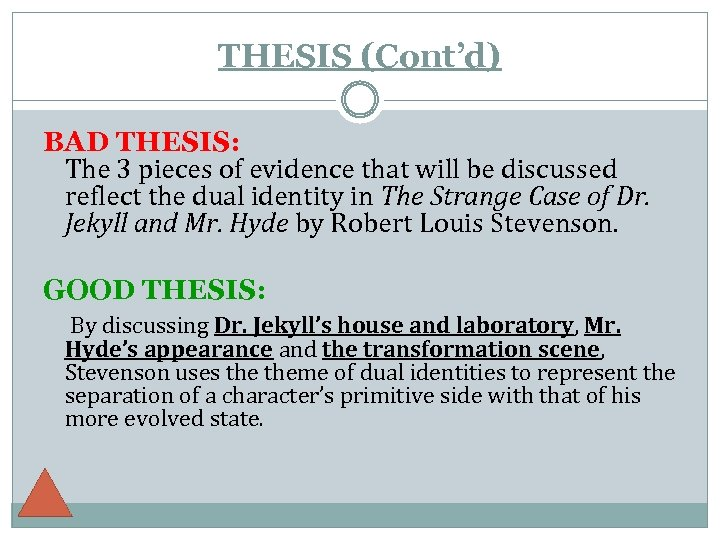 THESIS (Cont'd) BAD THESIS: The 3 pieces of evidence that will be discussed reflect