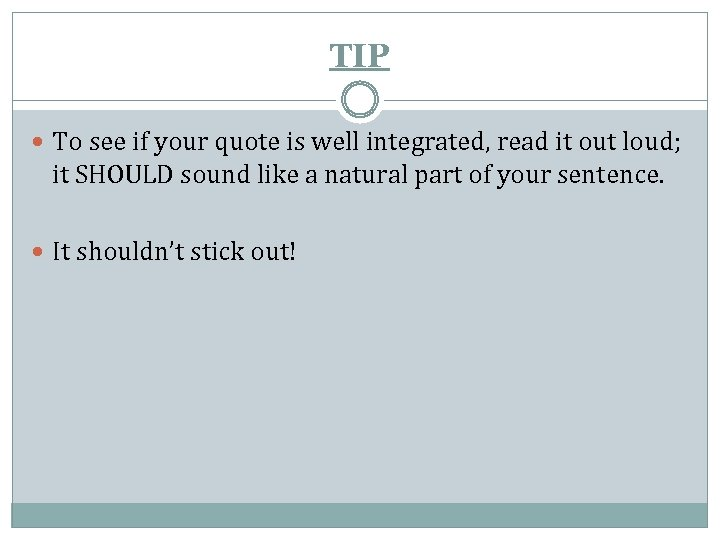 TIP To see if your quote is well integrated, read it out loud; it