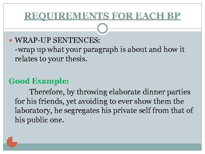 REQUIREMENTS FOR EACH BP WRAP-UP SENTENCES: -wrap up what your paragraph is about and
