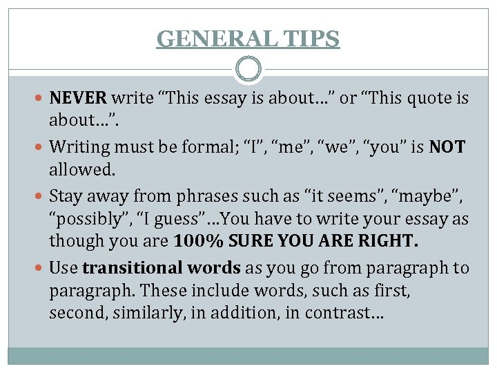 """GENERAL TIPS NEVER write """"This essay is about…"""" or """"This quote is about…"""". Writing"""