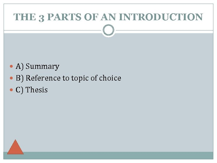 THE 3 PARTS OF AN INTRODUCTION A) Summary B) Reference to topic of choice