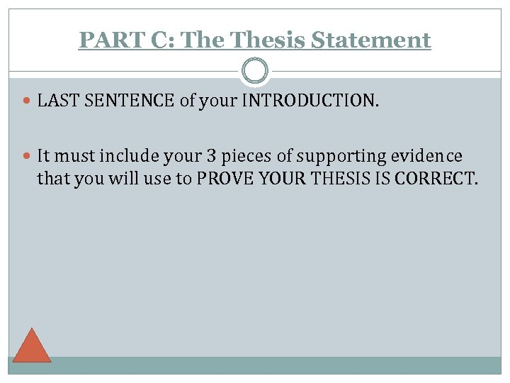 PART C: Thesis Statement LAST SENTENCE of your INTRODUCTION. It must include your 3