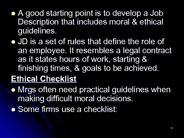 A good starting point is to develop a Job Description that includes moral &