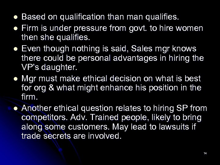 l l l Based on qualification than man qualifies. Firm is under pressure from
