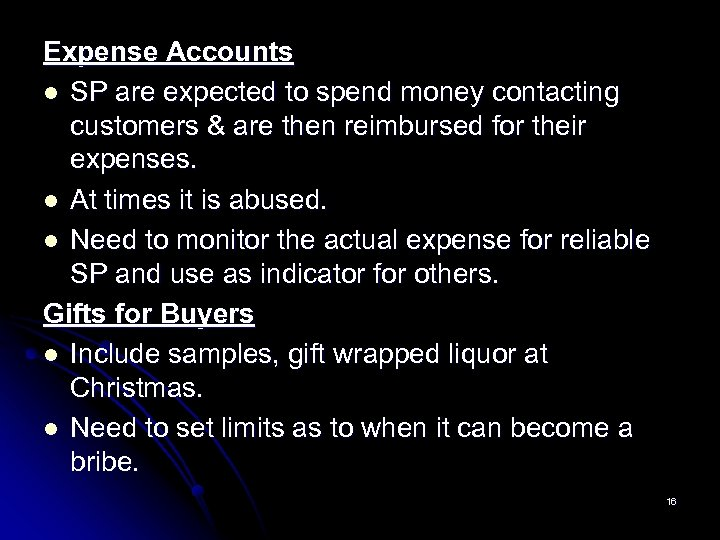 Expense Accounts l SP are expected to spend money contacting customers & are then