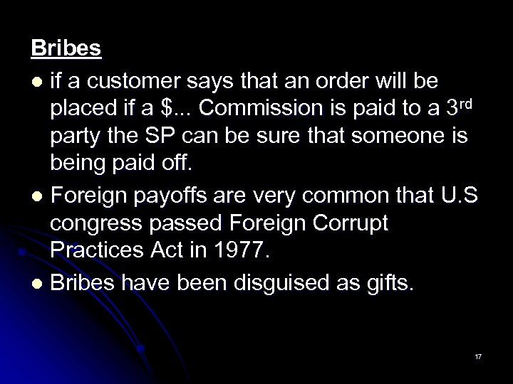 Bribes l if a customer says that an order will be placed if a