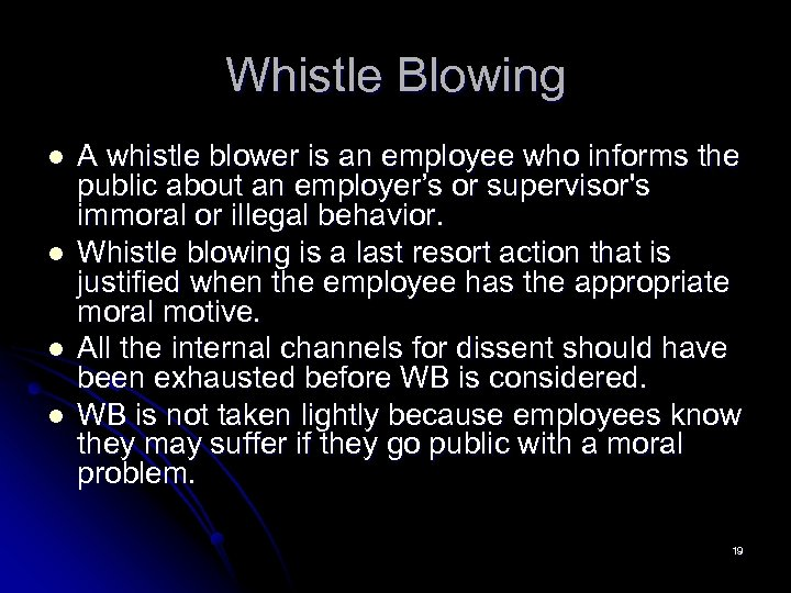 Whistle Blowing l l A whistle blower is an employee who informs the public
