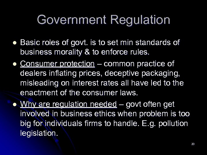 Government Regulation l l l Basic roles of govt. is to set min standards