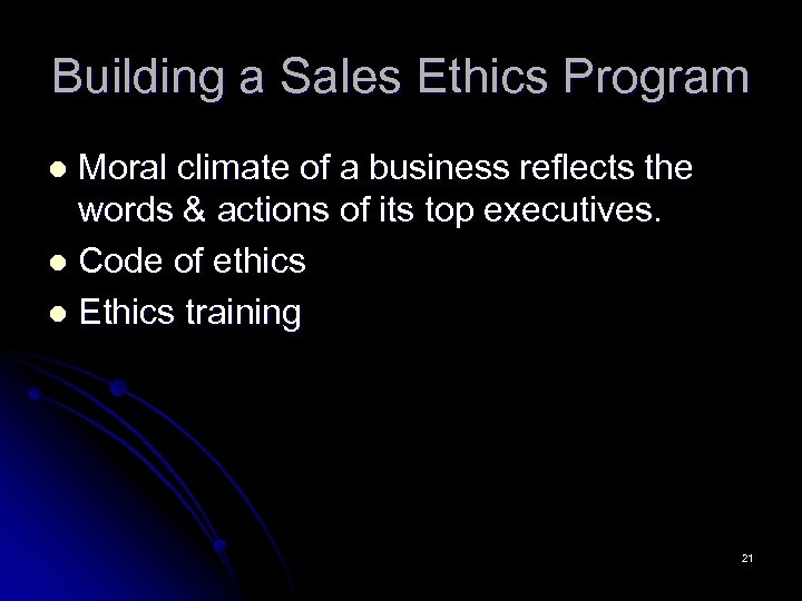 Building a Sales Ethics Program Moral climate of a business reflects the words &