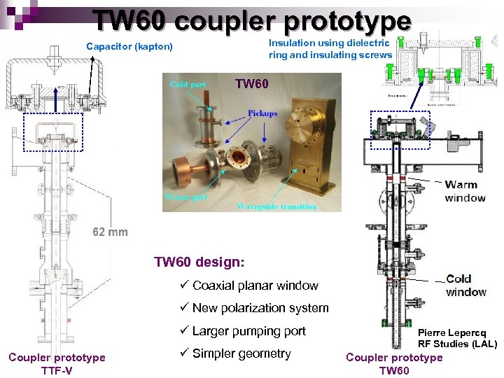 TW 60 coupler prototype Insulation using dielectric ring and insulating screws Capacitor (kapton) TW
