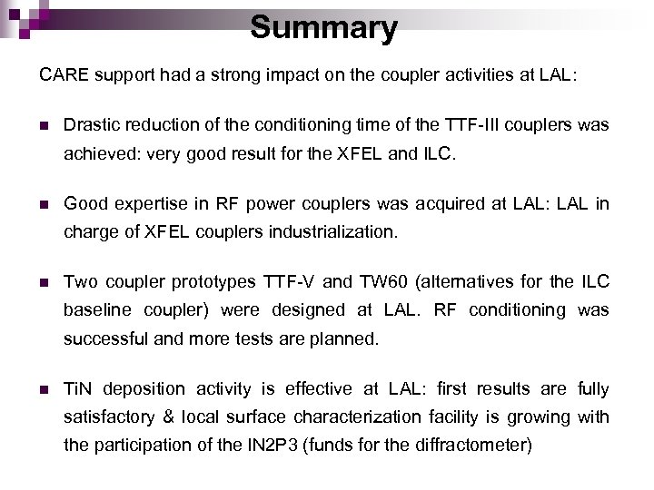 Summary CARE support had a strong impact on the coupler activities at LAL: n