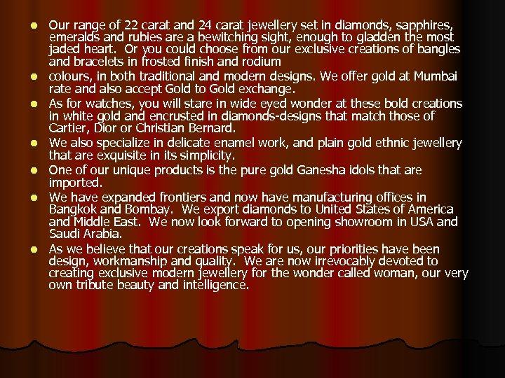 l l l l Our range of 22 carat and 24 carat jewellery set