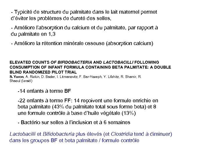 - Typicité de structure du palmitate dans le lait maternel permet d'éviter les problèmes