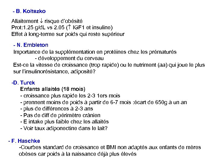 - B. Koltezko Allaitement risque d'obésité Prot: 1. 25 g/d. L vs 2. 05